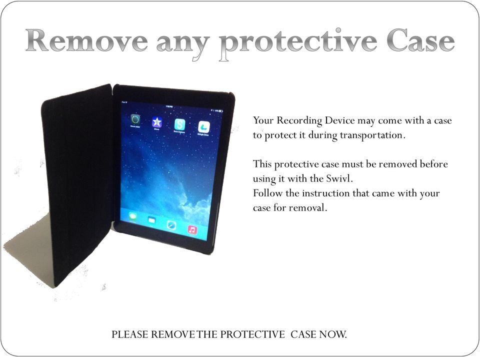 This protective case must be removed before using it with the