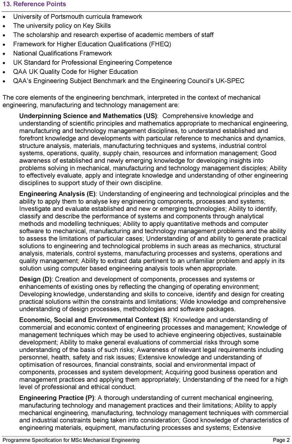 the Engineering Council s UK-SPEC The core elements of the engineering benchmark, interpreted in the context of mechanical engineering, manufacturing and technology management are: Underpinning
