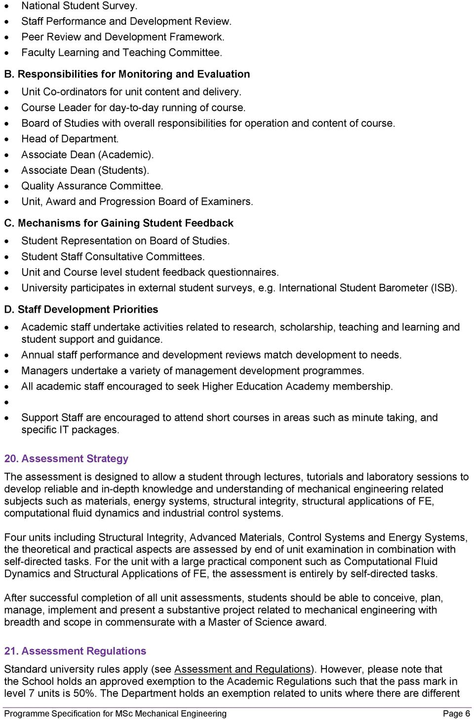 Board of Studies with overall responsibilities for operation and content of course. Head of Department. Associate Dean (Academic). Associate Dean (Students). Quality Assurance Committee.