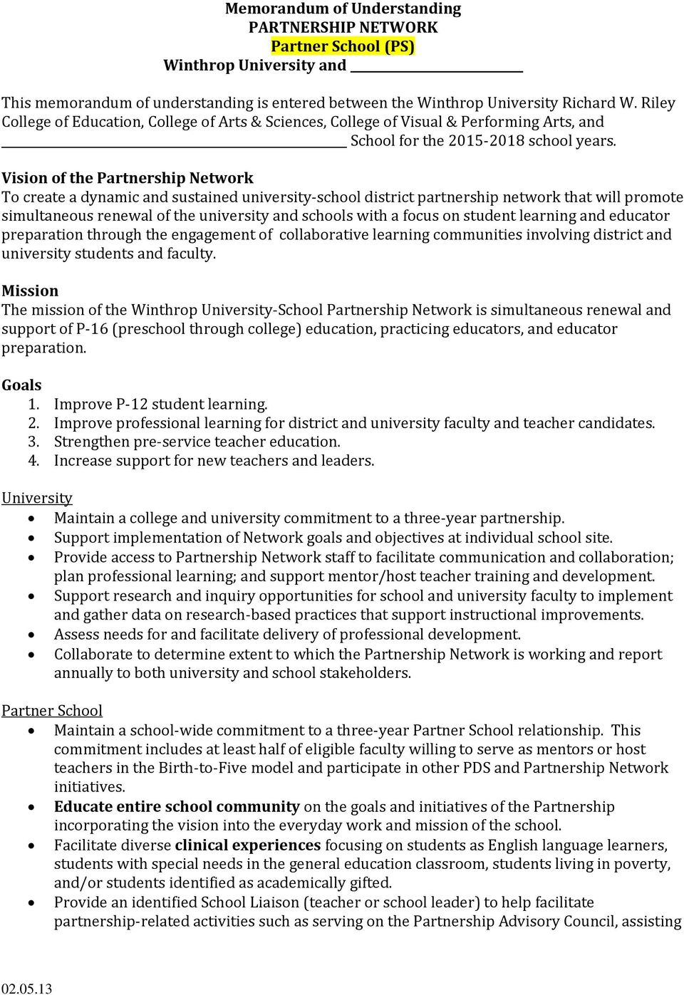 Vision of the Partnership Network To create a dynamic and sustained university school district partnership network that will promote simultaneous renewal of the university and schools with a focus on