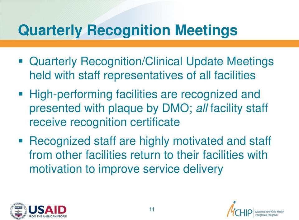 plaque by DMO; all facility staff receive recognition certificate Recognized staff are highly