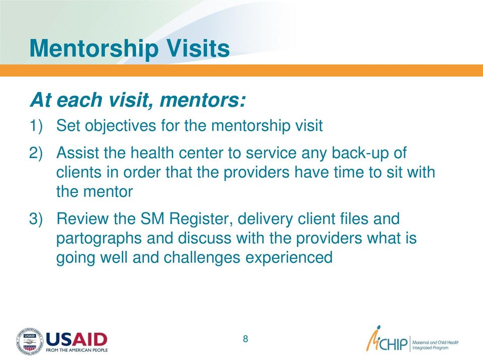 have time to sit with the mentor 3) Review the SM Register, delivery client files and