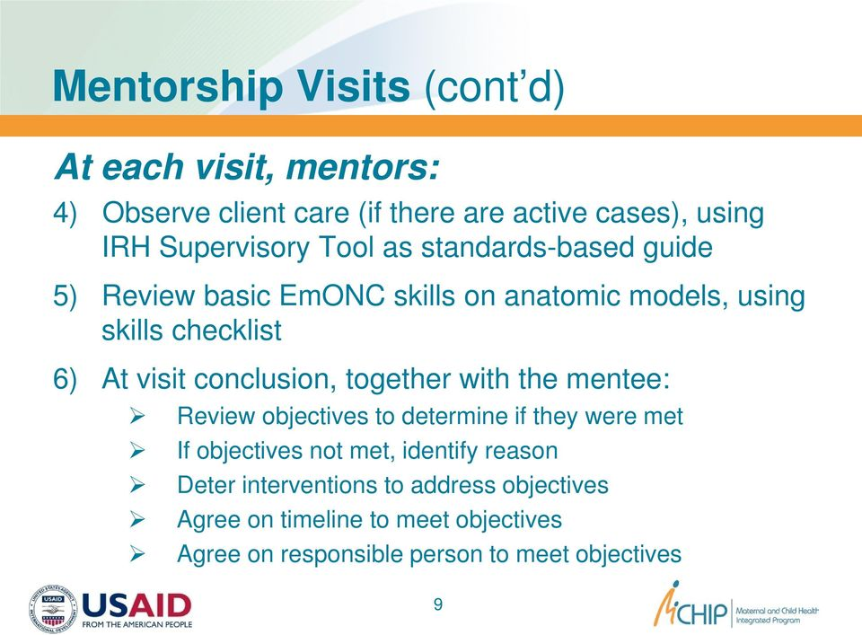 visit conclusion, together with the mentee: Review objectives to determine if they were met If objectives not met,