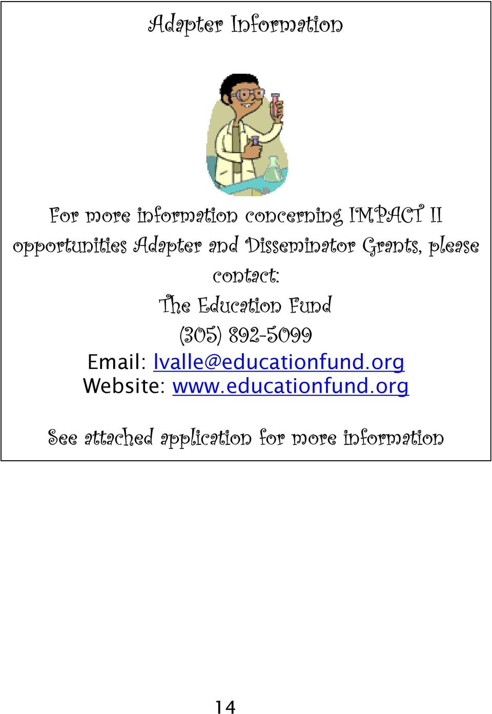 Education Fund (305) 892-5099 Email: lvalle@educationfund.