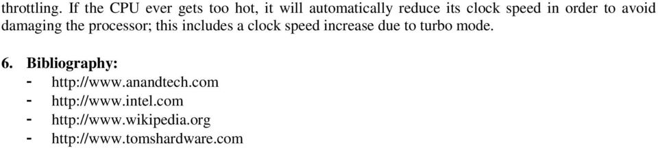 in order to avoid damaging the processor; this includes a clock speed