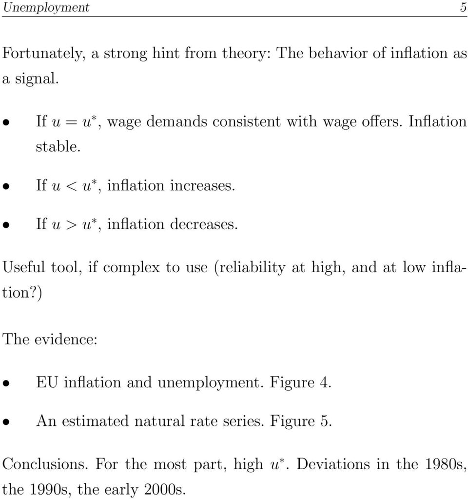 If u > u, inflation decreases. Useful tool, if complex to use (reliability at high, and at low inflation?