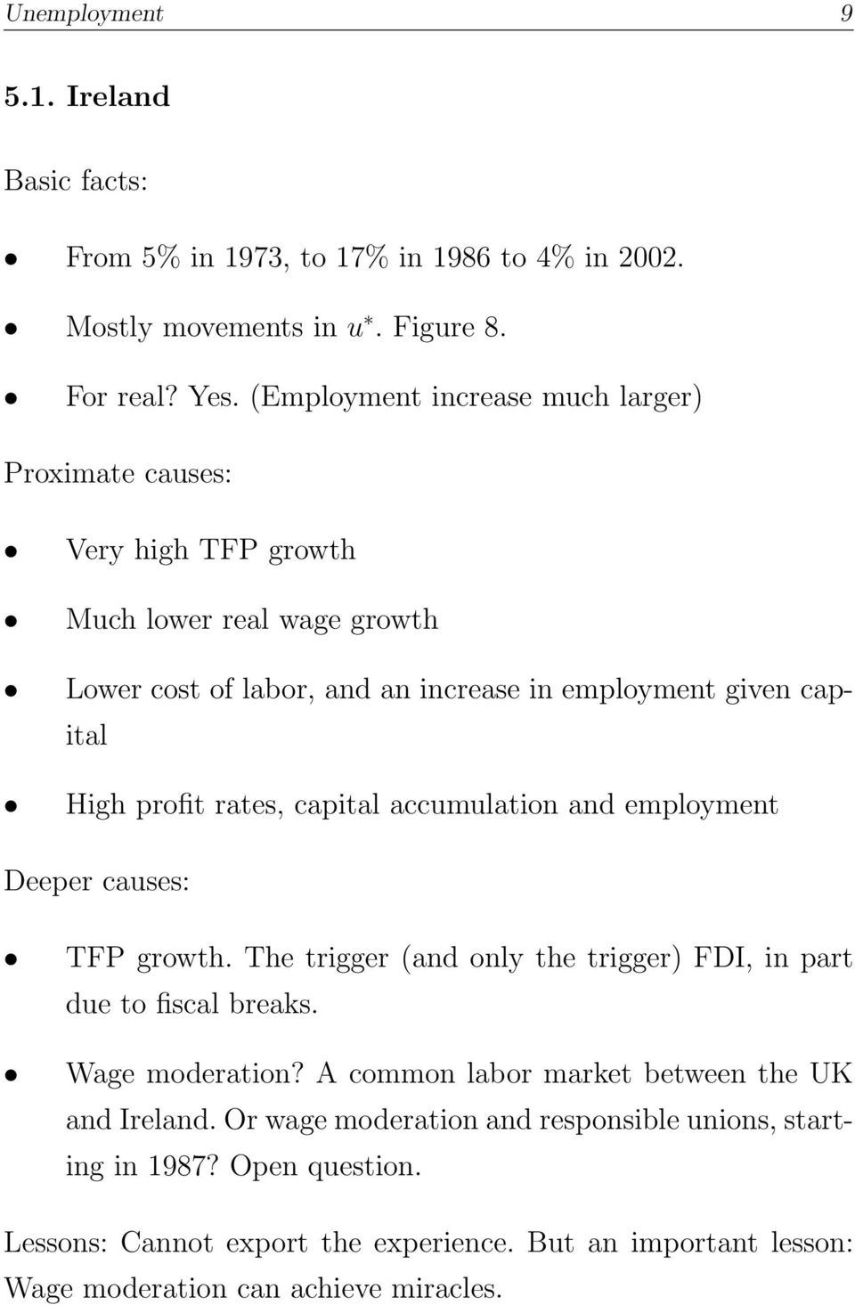 profit rates, capital accumulation and employment Deeper causes: TFP growth. The trigger (and only the trigger) FDI, in part due to fiscal breaks. Wage moderation?