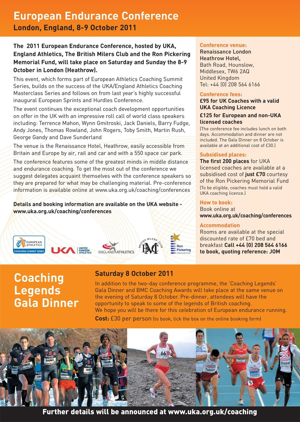 This event, which forms part of European Athletics Coaching Summit Series, builds on the success of the UKA/England Athletics Coaching Masterclass Series and follows on from last year s highly