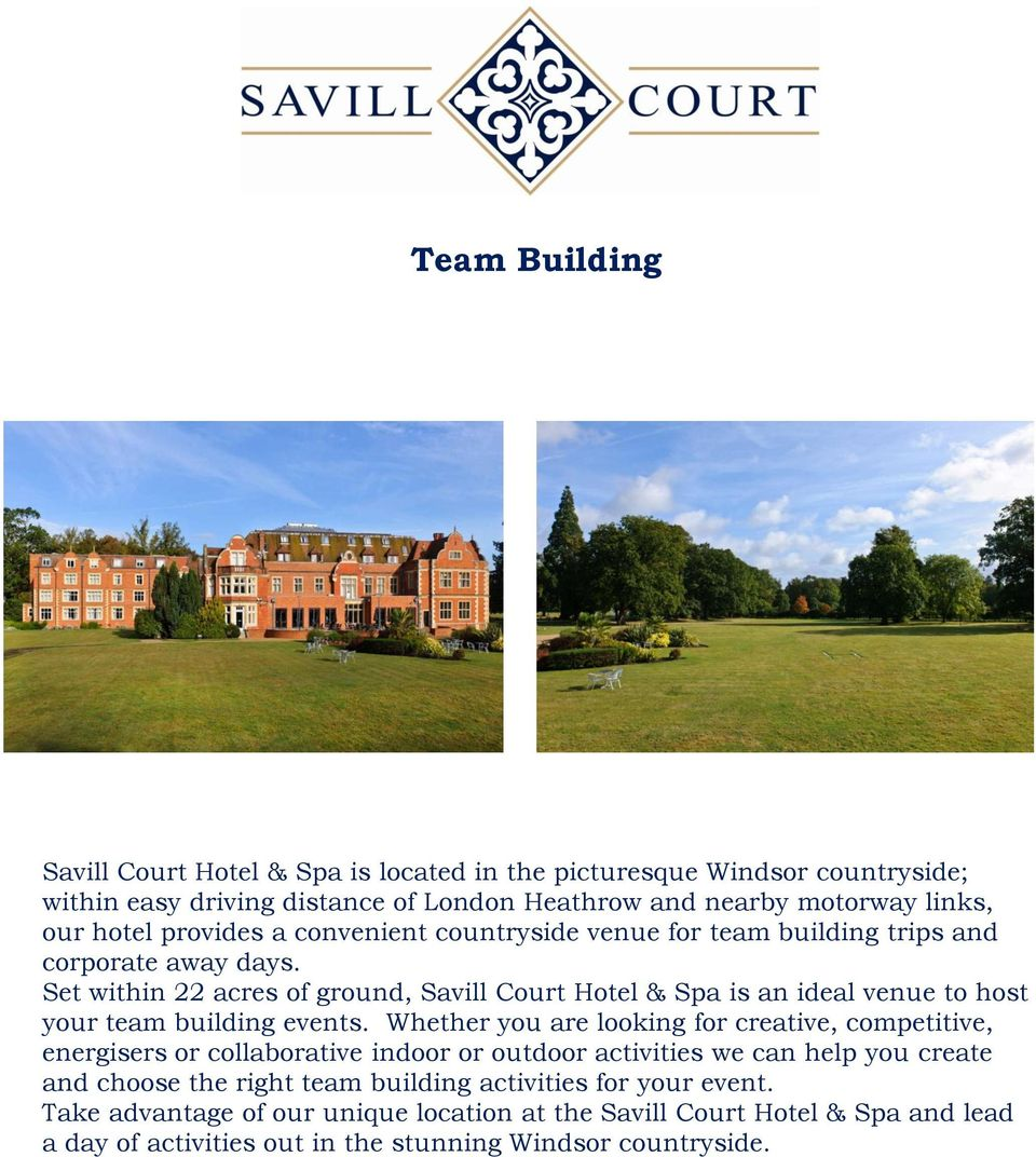 Set within 22 acres of ground, Savill Court Hotel & Spa is an ideal venue to host your team building events.