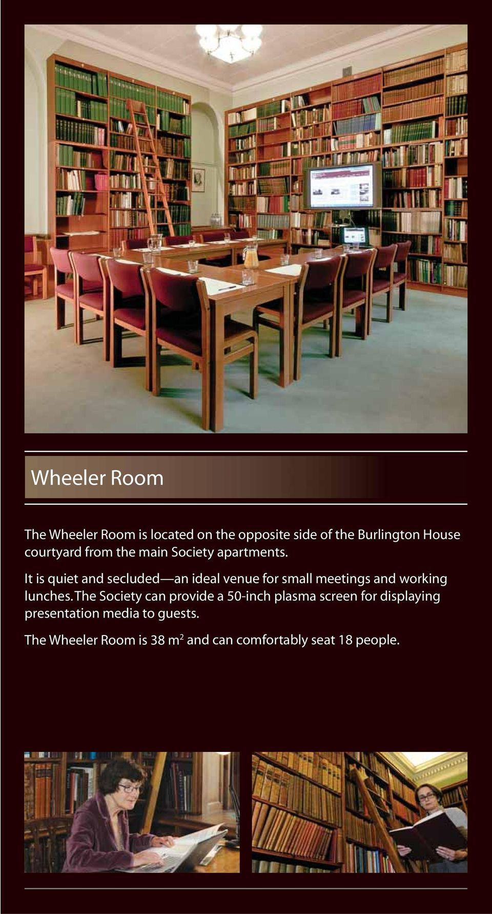 It is quiet and secluded an ideal venue for small meetings and working lunches.