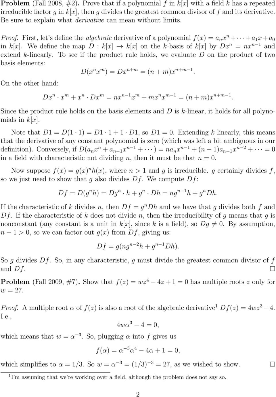 We define the map D : k[x] k[x] on the k-basis of k[x] by Dx n = nx n 1 and extend k-linearly.