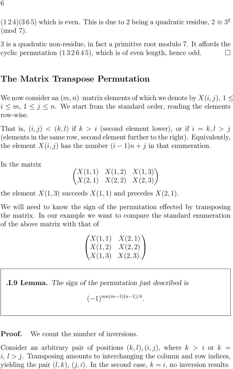 The Matrix Transpose Permutation We now consider an (m, n) matrix elements of which we denote by X(i, j), 1 i m, 1 j n. We start from the standard order, reading the elements row-wise.