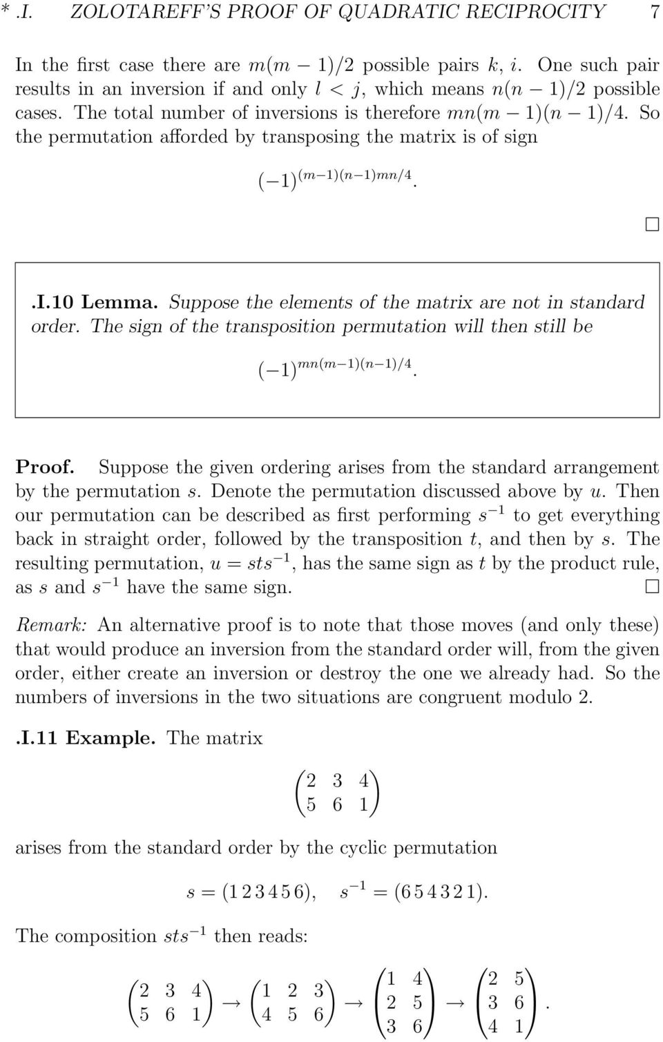 So the permutation afforded by transposing the matrix is of sign ( 1) (m 1)(n 1)mn/4..I.10 Lemma. Suppose the elements of the matrix are not in standard order.