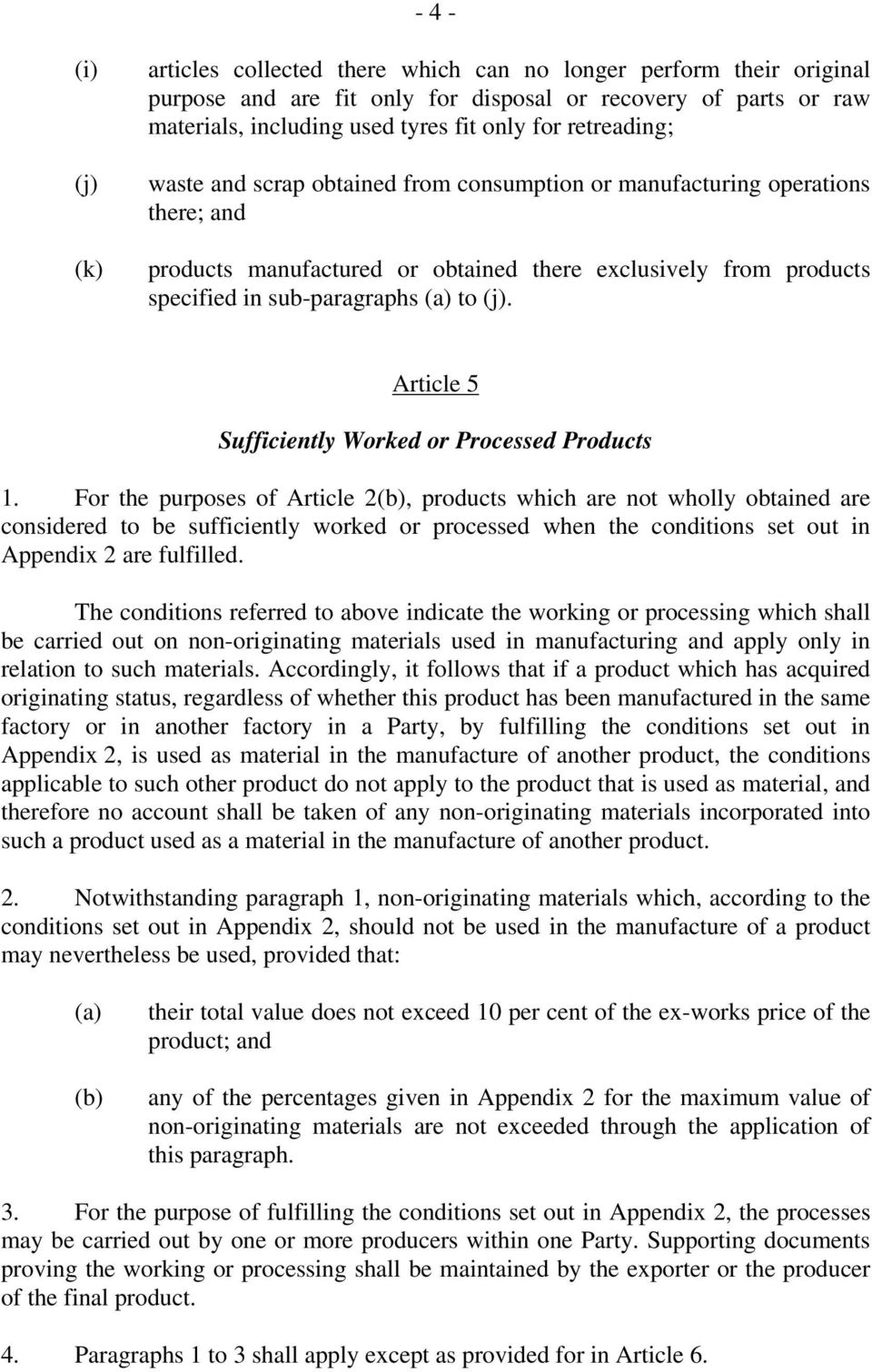 Article 5 Sufficiently Worked or Processed Products 1.