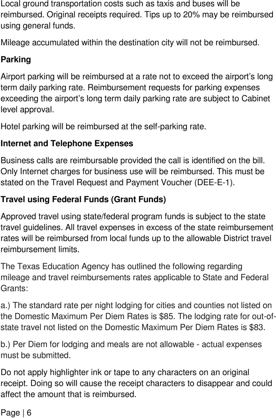 Reimbursement requests for parking expenses exceeding the airport s long term daily parking rate are subject to Cabinet level approval. Hotel parking will be reimbursed at the self-parking rate.