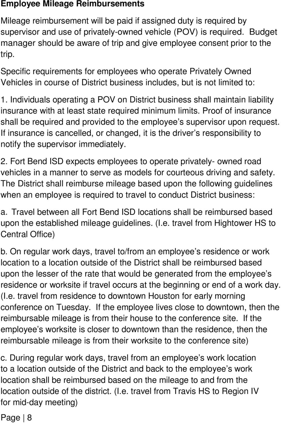 Specific requirements for employees who operate Privately Owned Vehicles in course of District business includes, but is not limited to: 1.