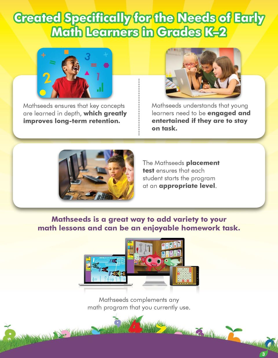 Mathseeds understands that young learners need to be engaged and entertained if they are to stay on task.