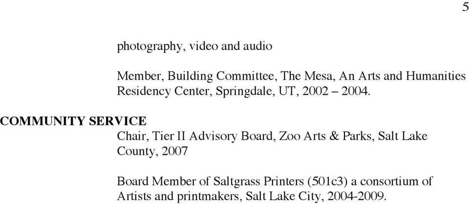 COMMUNITY SERVICE Chair, Tier II Advisory Board, Zoo Arts & Parks, Salt Lake County,