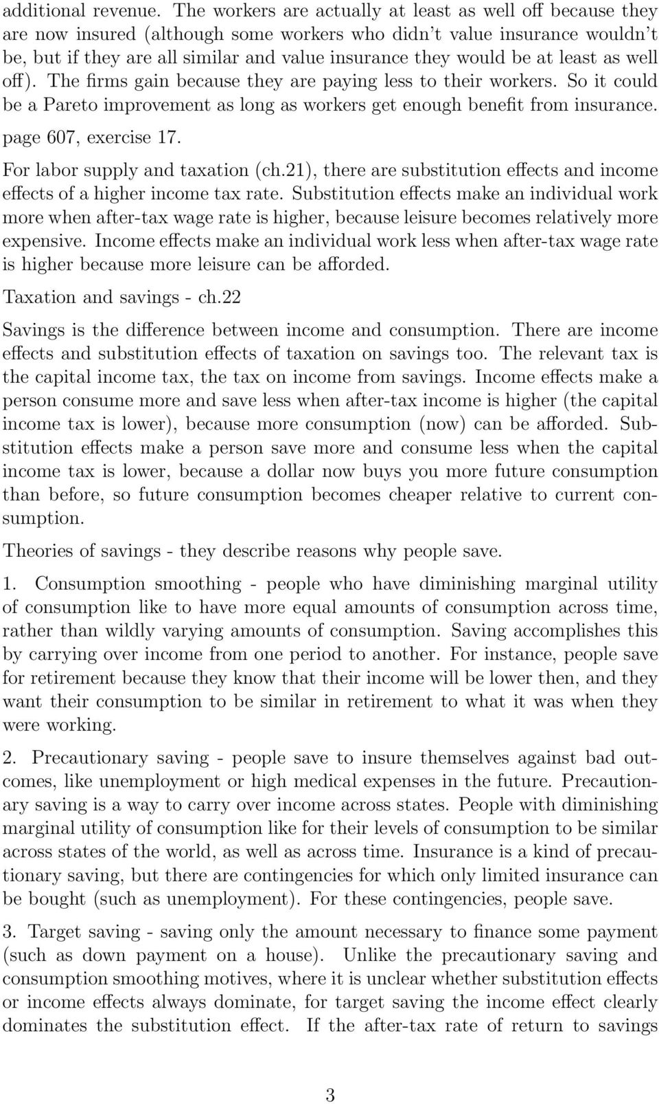 at least as well off). The firms gain because they are paying less to their workers. So it could be a Pareto improvement as long as workers get enough benefit from insurance. page 607, exercise 17.
