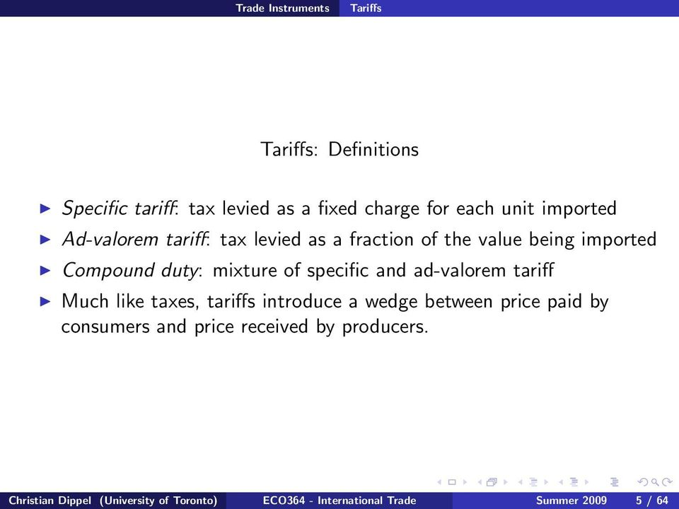 specific and ad-valorem tariff Much like taxes, tariffs introduce a wedge between price paid by consumers