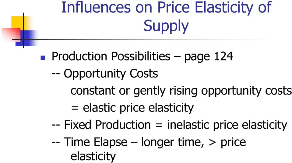 opportunity costs = elastic price elasticity -- Fixed Production