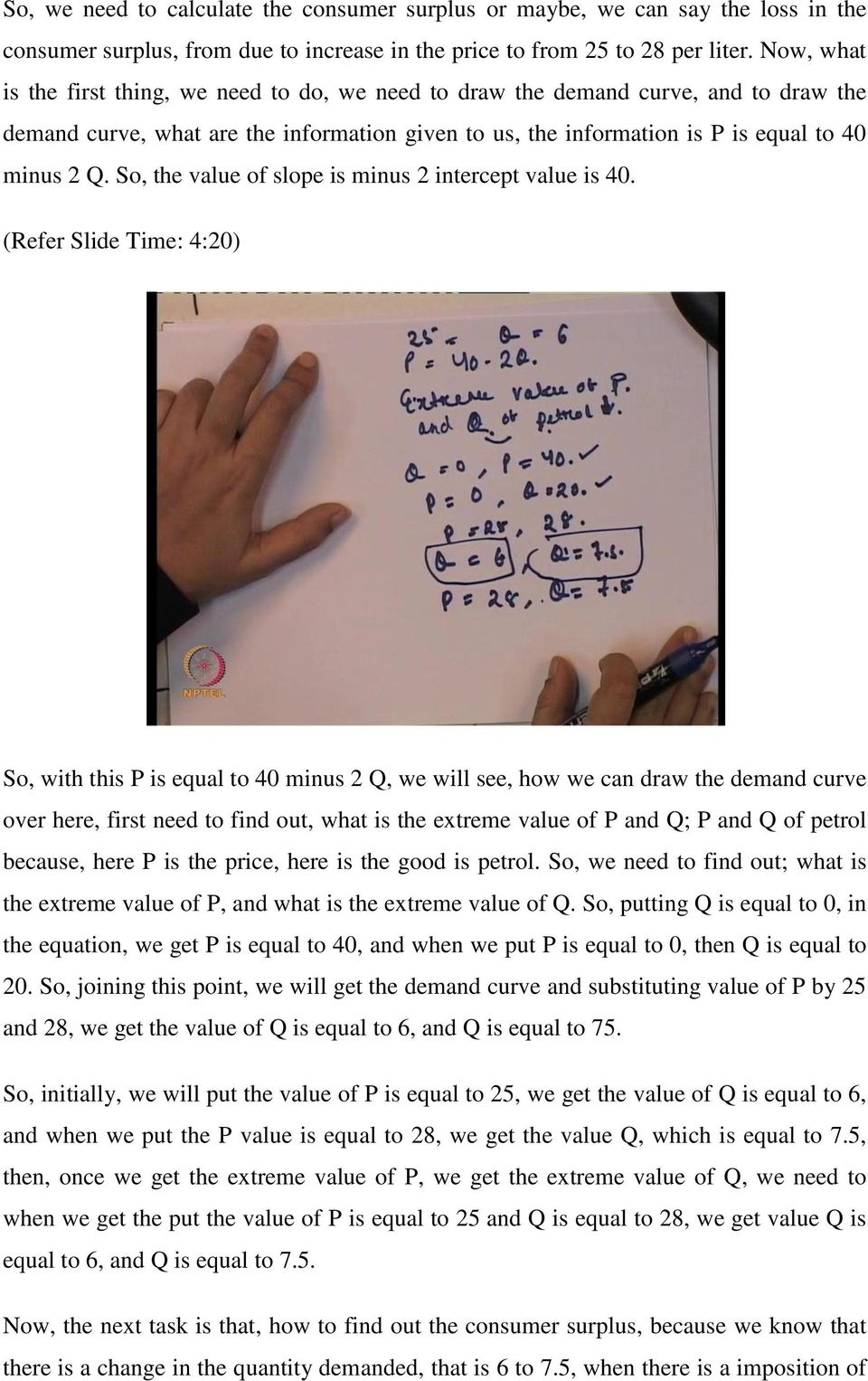 So, the value of slope is minus 2 intercept value is 40.