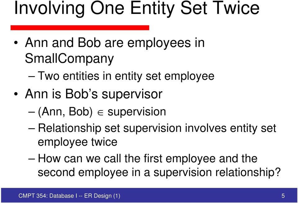 supervision involves entity set employee twice How can we call the first employee and