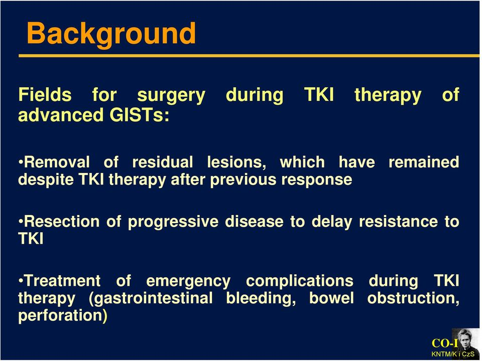 Resection of progressive disease to delay resistance to TKI Treatment of emergency