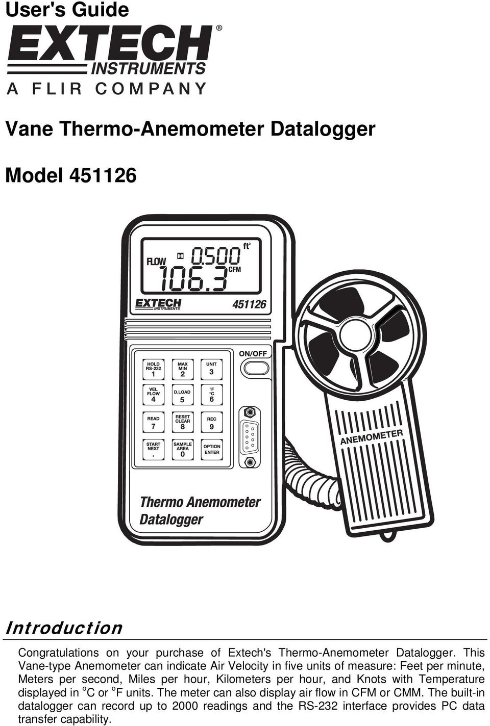 This Vane-type Anemometer can indicate Air Velocity in five units of measure: Feet per minute, Meters per second, Miles per hour,