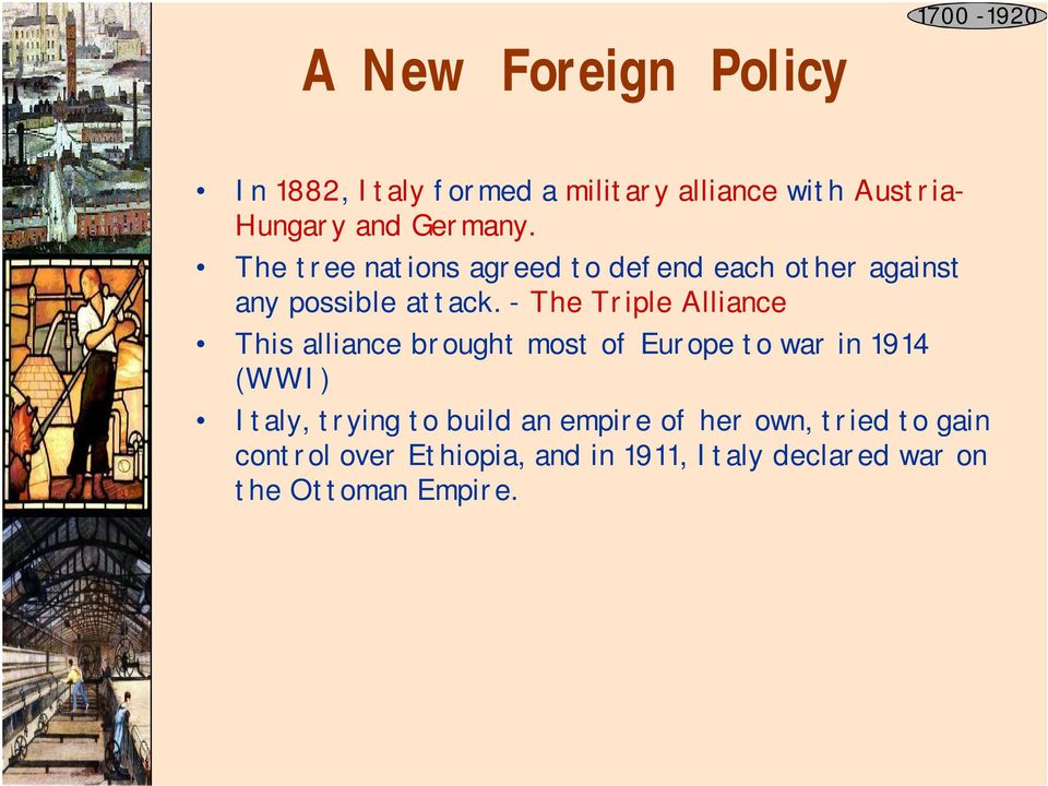 - The Triple Alliance This alliance brought most of Europe to war in 1914 (WWI) Italy, trying to