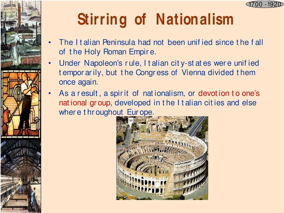 Under Napoleon s rule, Italian city-states were unified temporarily, but the Congress of