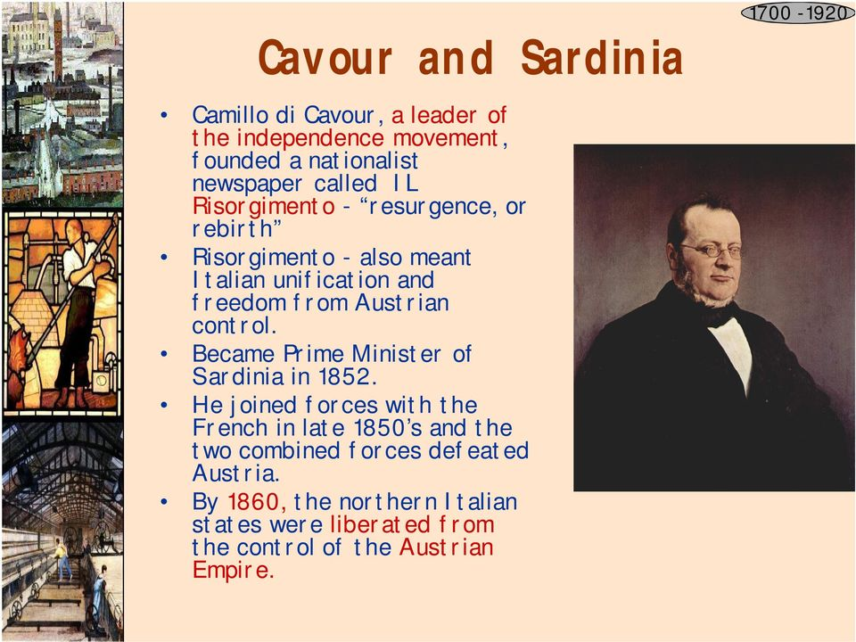 control. Became Prime Minister of Sardinia in 1852.