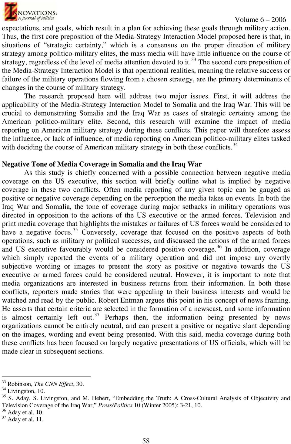an analysis of the impact of the mass media on politics Media framing of political conflict: a review of the literature  or news media that  is considered to have the most powerful impact on how people perceive  which  renders a comprehensive, theoretically-framed analysis of disparate fields less.