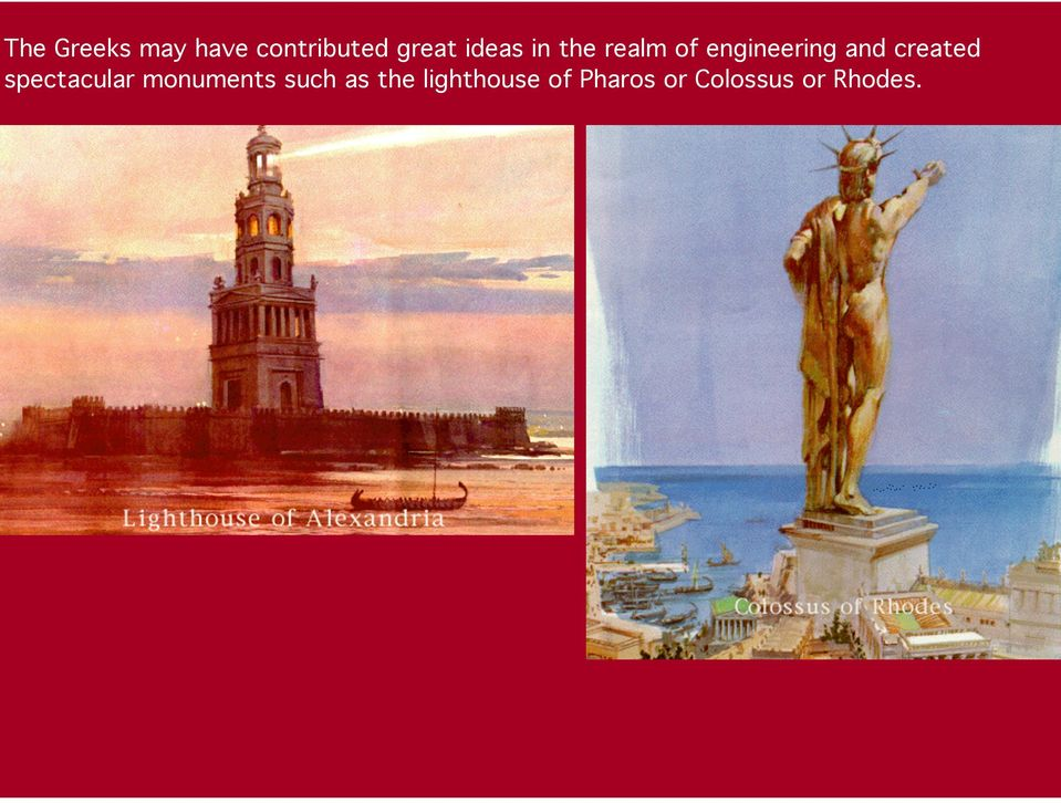 created spectacular monuments such as