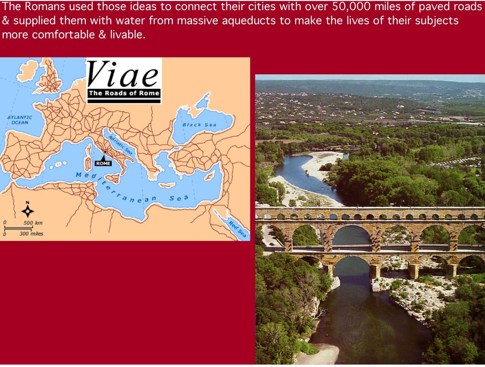supplied them with water from massive aqueducts to