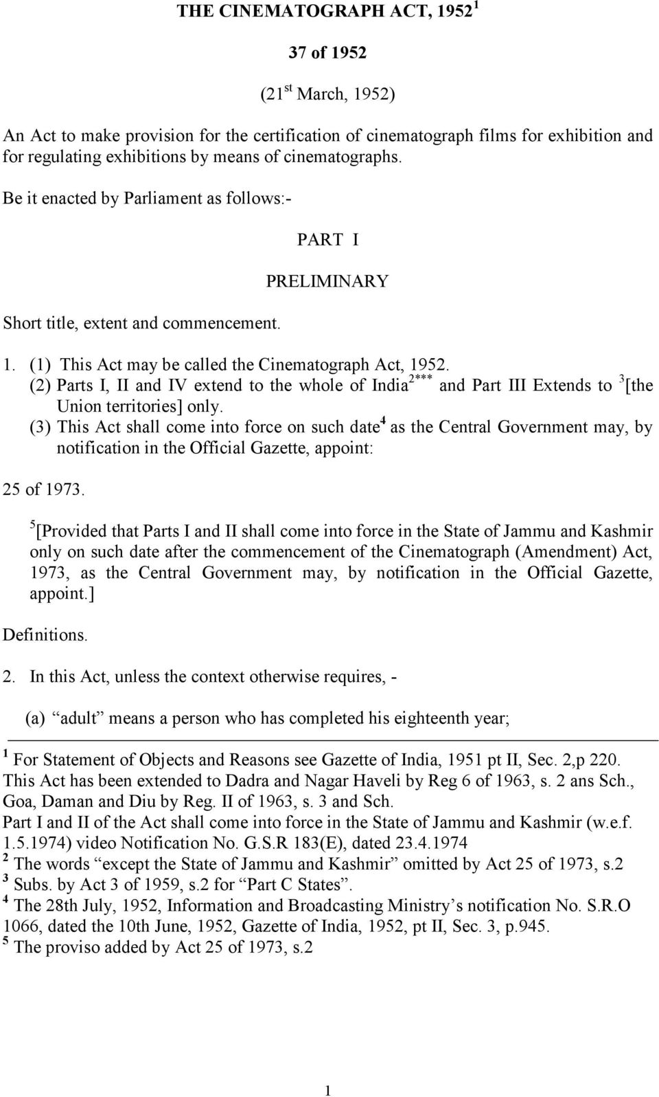 (2) Parts I, II and IV extend to the whole of India 2*** and Part III Extends to 3 [the Union territories] only.