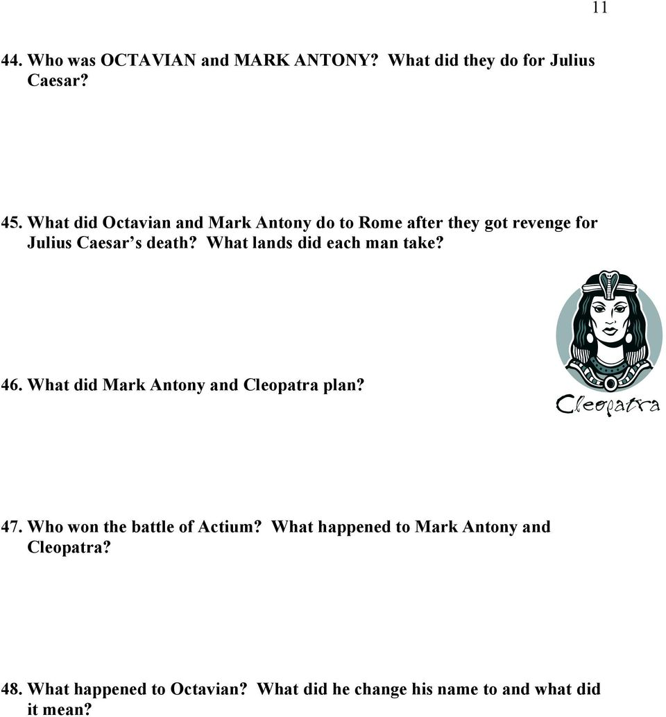 What lands did each man take? 46. What did Mark Antony and Cleopatra plan? 47.