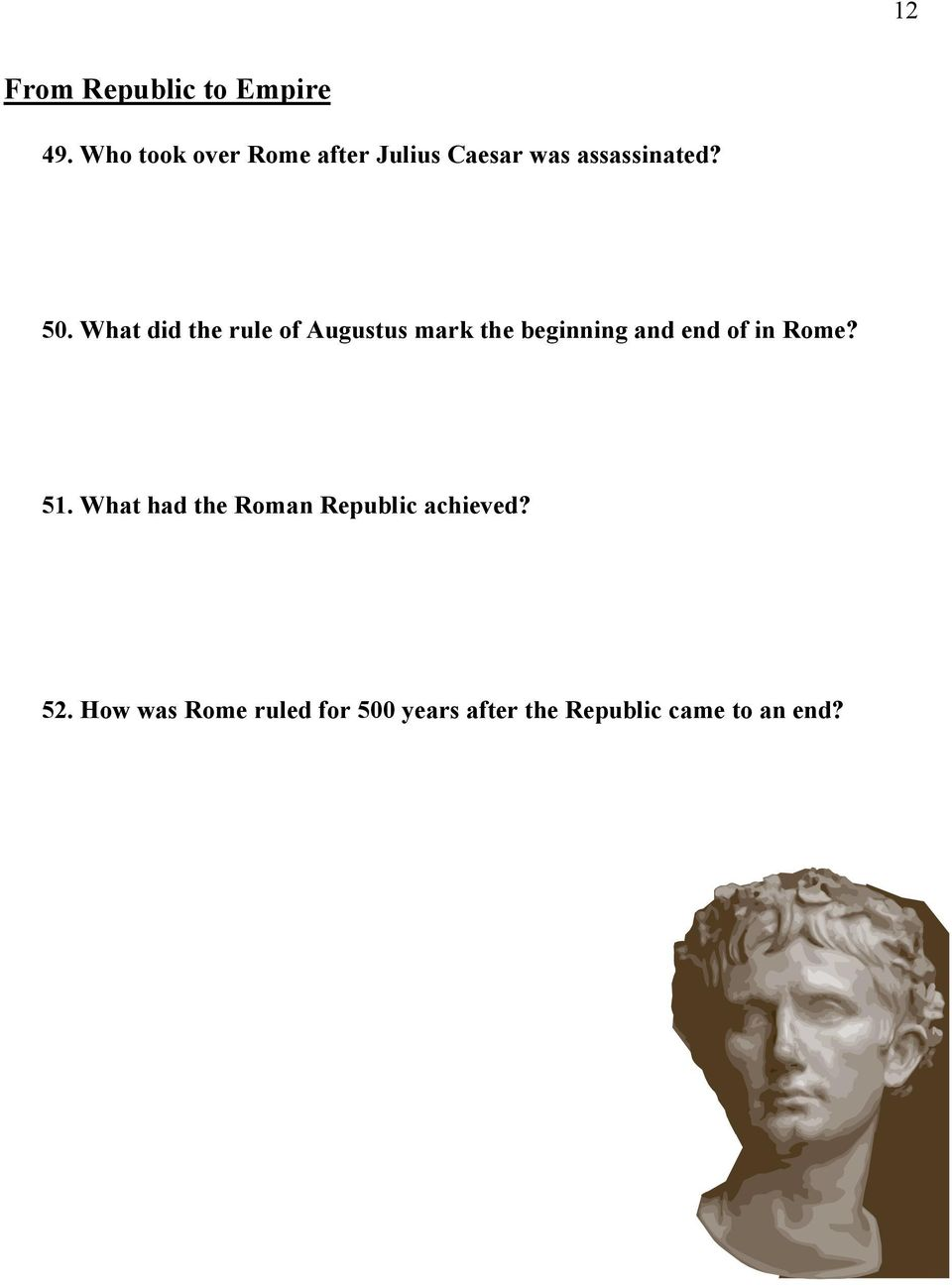 What did the rule of Augustus mark the beginning and end of in Rome?