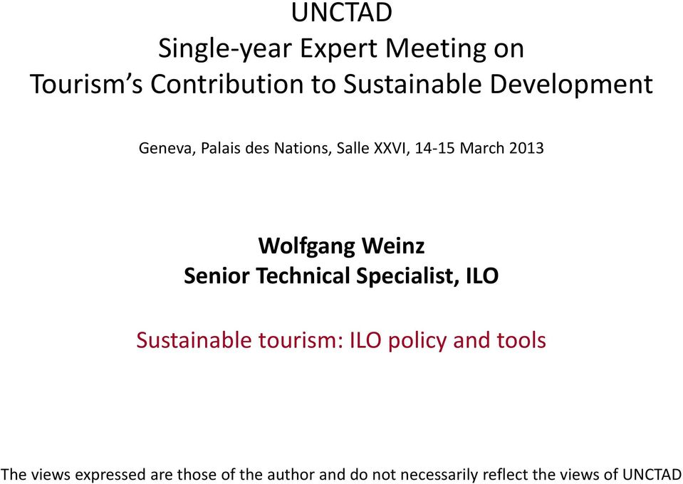 Weinz Senior Technical Specialist, ILO Sustainable tourism: ILO policy and tools