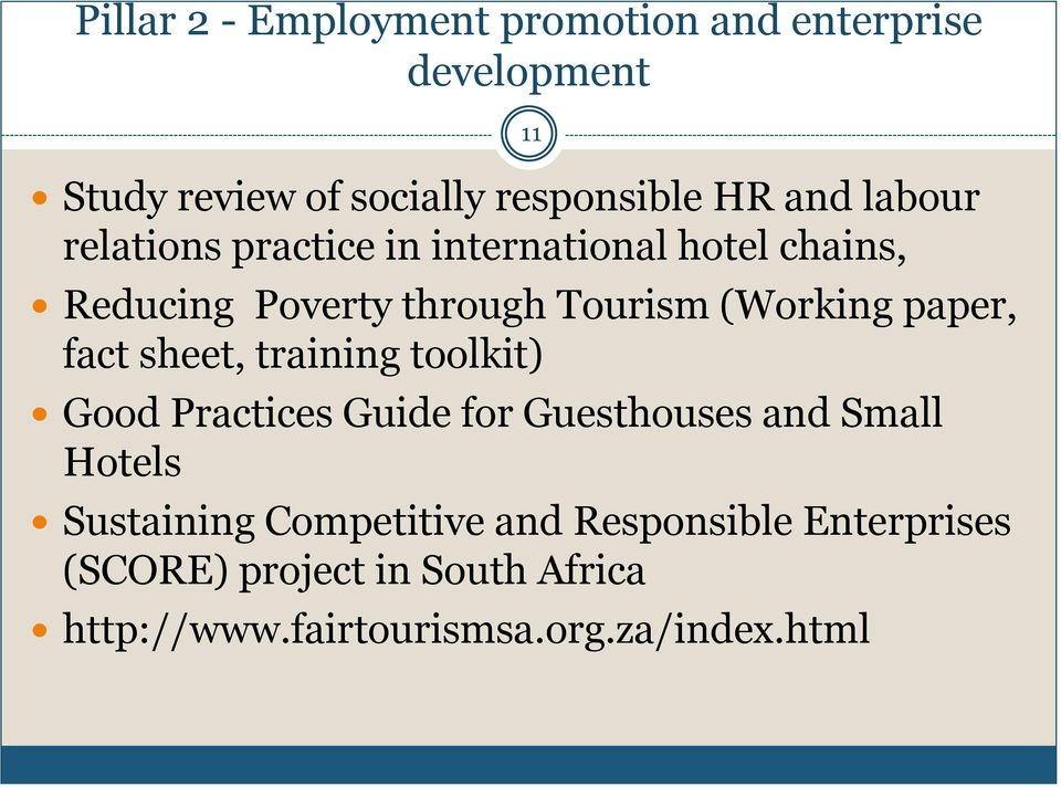 paper, fact sheet, training toolkit) Good Practices Guide for Guesthouses and Small Hotels Sustaining
