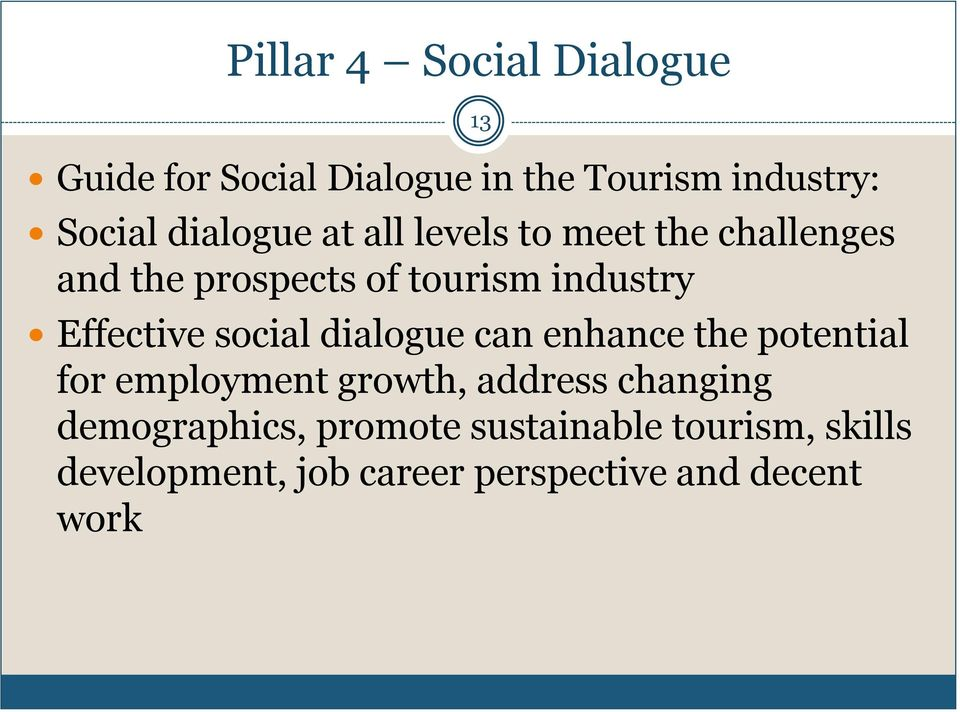 Effective social dialogue can enhance the potential for employment growth, address