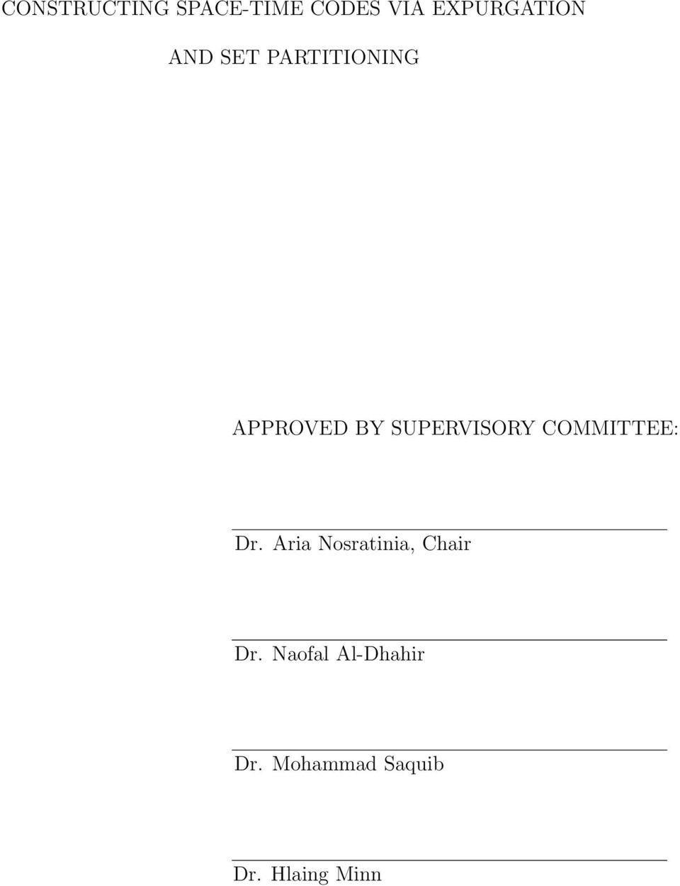 COMMITTEE: Dr. Aria Nosratinia, Chair Dr.