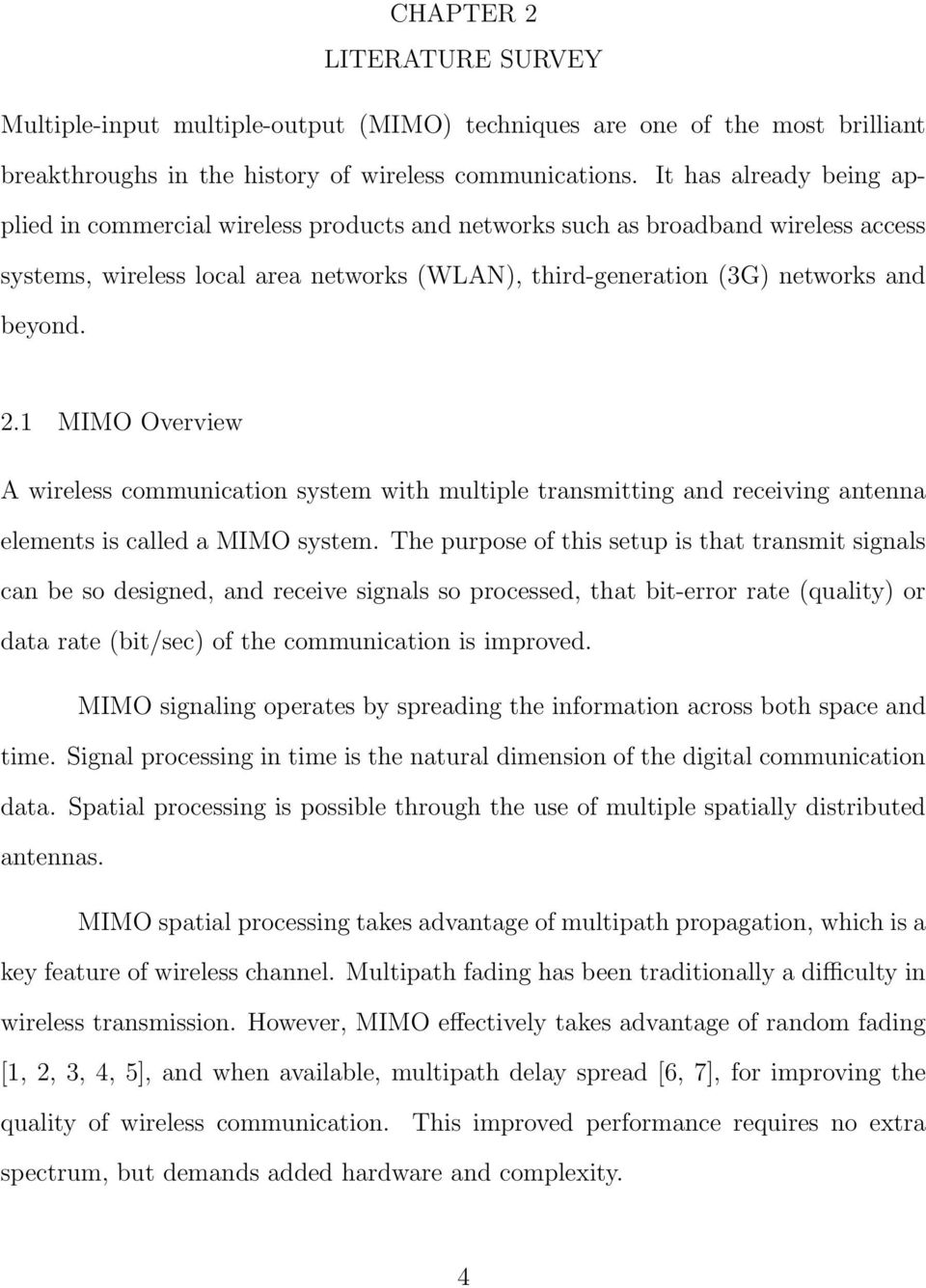 1 MIMO Overview A wireless communication system with multiple transmitting and receiving antenna elements is called a MIMO system.