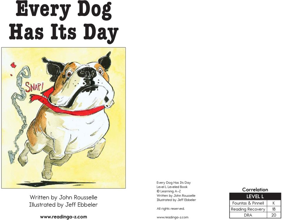 com Every Dog Has Its Day Level L Leveled Book Learning A Z Written by John