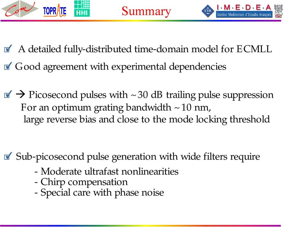 ~10 nm, large reverse bias and close to the mode locking threshold Sub-picosecond pulse generation with
