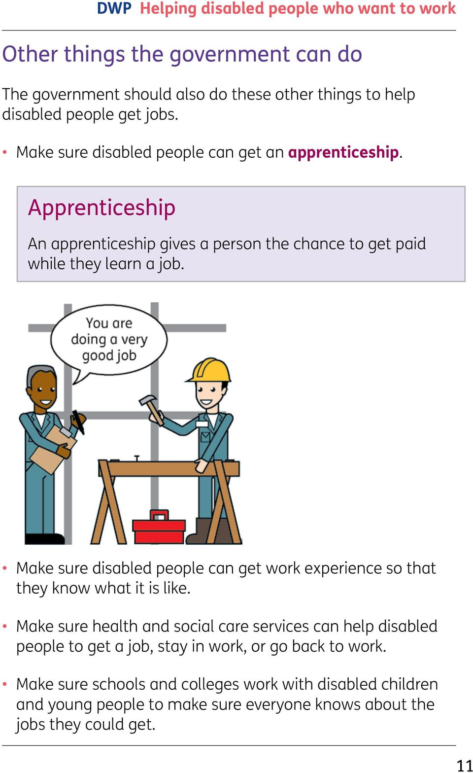 Make sure disabled people can get work experience so that they know what it is like.