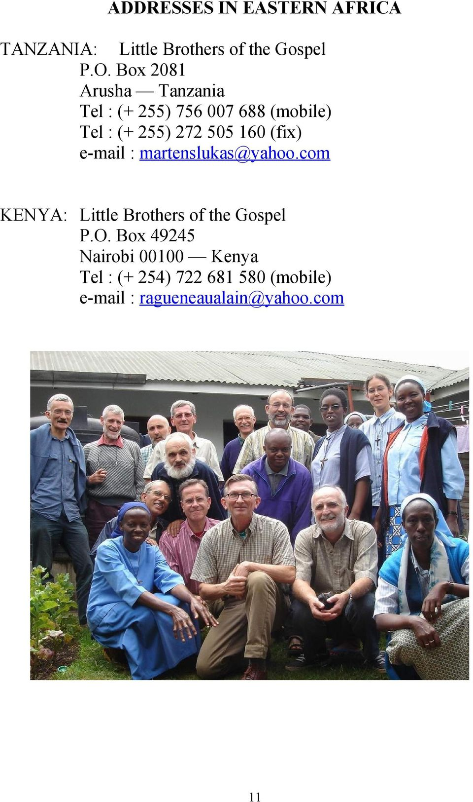 160 (fix) e-mail : martenslukas@yahoo.com KENYA: Little Brothers of the Gospel P.O.