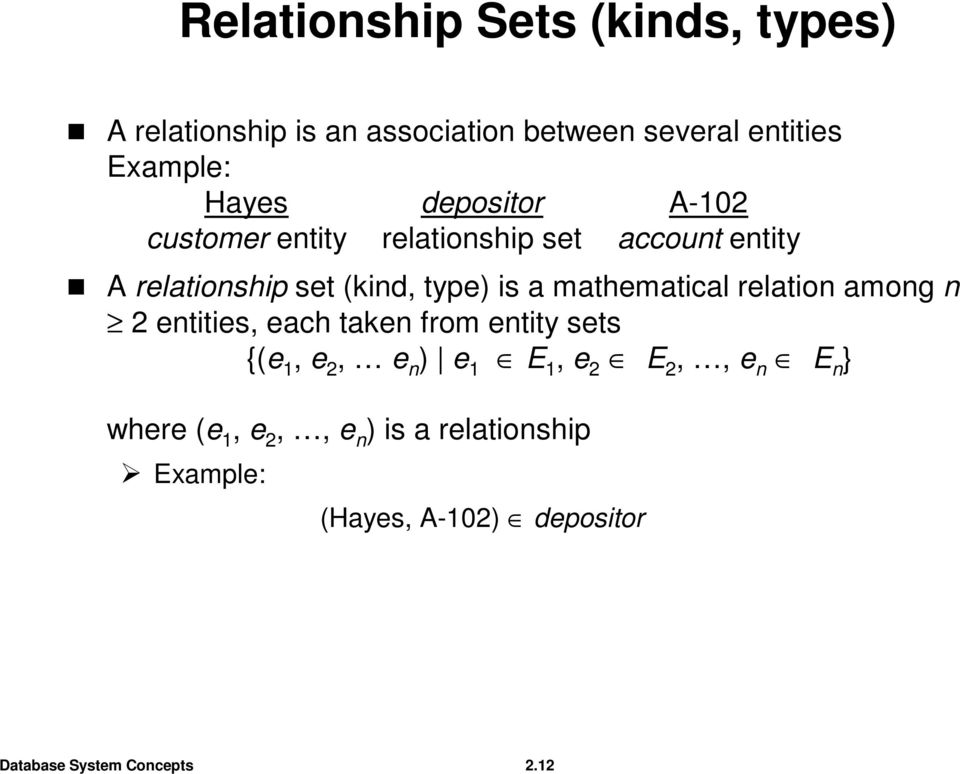 type) is a mathematical relation among n 2 entities, each taken from entity sets {(e 1, e 2, e n ) e