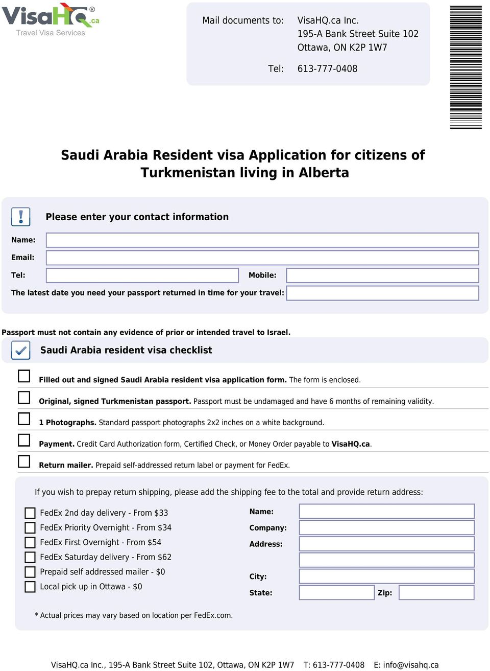 Saudi Arabia resident visa checklist Filled out and signed Saudi Arabia resident visa application form. The form is enclosed. Original, signed Turkmenistan passport.