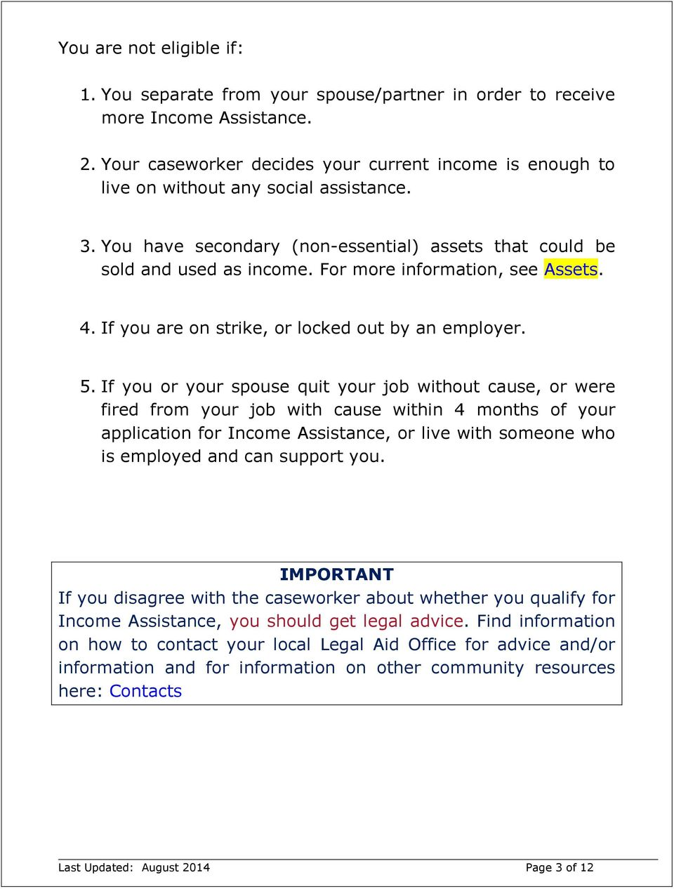 For more information, see Assets. 4. If you are on strike, or locked out by an employer. 5.